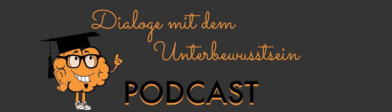 Podcast Dialoge mit dem Unterbewusstsein