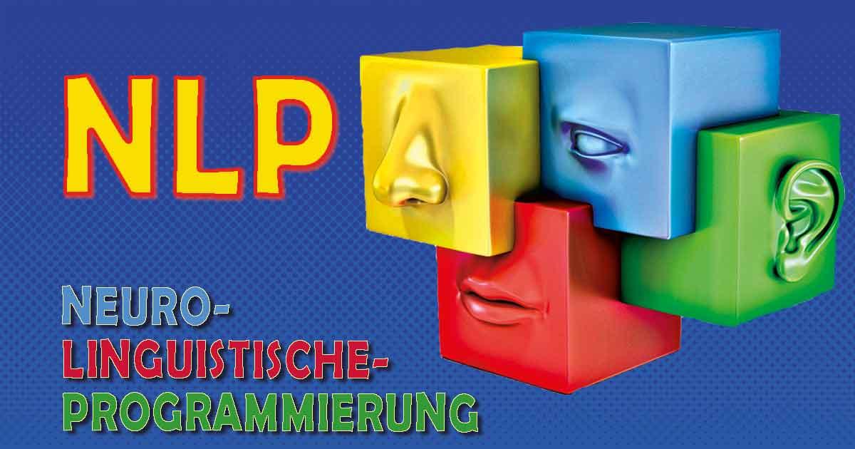 Neuro-Linguistische Programmieren - NLP